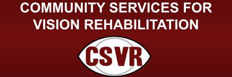 COMMUNITY SERVICES FOR VISION REHABILITATION